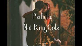 Perfidia - Nat King Cole [letra - lyrics] HQ 🍊