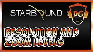 Starbound: The Impact of Zoom Levels and Screen Resolution on Gameplay