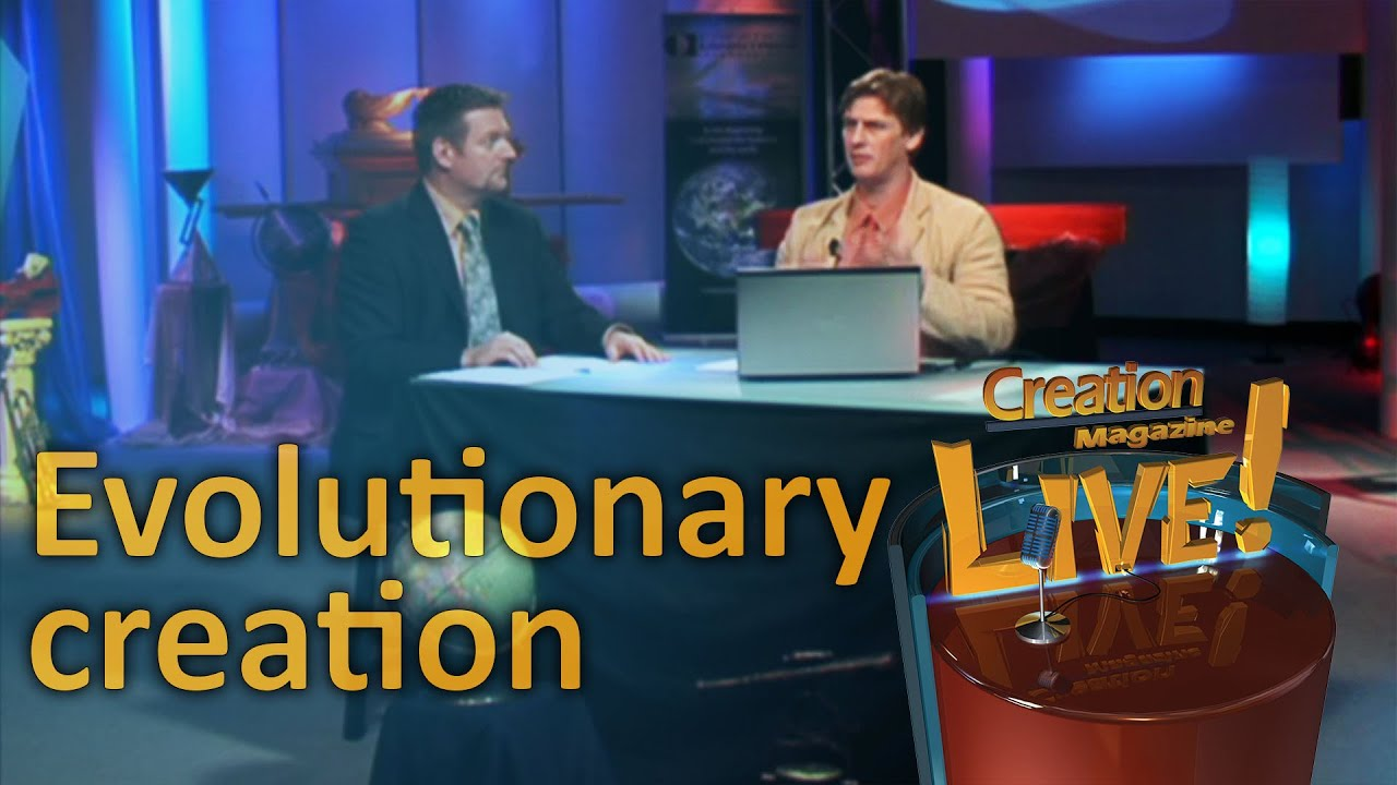 Evolutionary creation -- Creation Magazine LIVE! (2-14) by CMIcreationstation