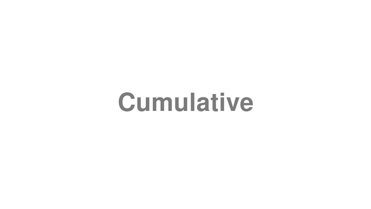 "How to pronounce ""Cumulative"" [Video]"