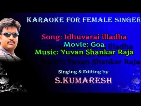 Idhuvarai illadha(Goa)-Karaoke for Female Singer by Kumaresh