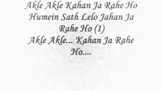 Akle Akle Kahan Ja Rahe Ho Lyrics