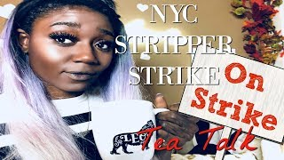 NYC Stripper Strike (TEA TALK)// STRIPPER DIARIES