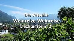 Die virtuelle Weinreize-Weinreise: Folge 15 - Liechtenstein (Teil 2)