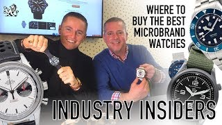 Industry Insider - Where To Buy The Best Quality Microbrand Watches & 5 Brands You Should Know!