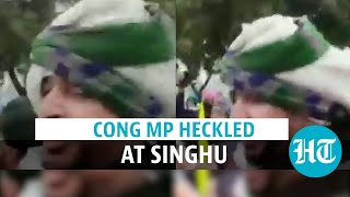 Farmer protest: Congress MP heckled, says targeted with sticks at Singhu border
