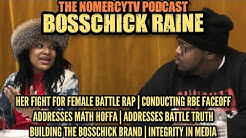 BossChick Raine Addresses Bloggers, Feminism, and The State Of Female Battle Rap | NoMercyTV Podcast