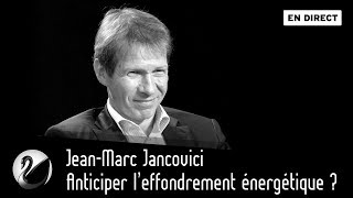 Jean-Marc Jancovici : Anticiper l'effondrement énergétique ? [EN DIRECT]