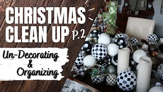 Christmas Take Down | NEW 2021 | Organizing Declutter & Massive Clean | Part 2