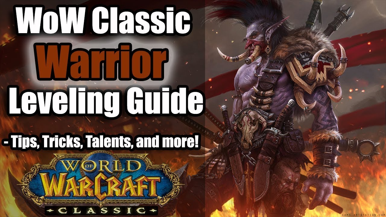 WoW Classic: Warrior Leveling Guide!   Tips, Tricks, Talents, Techniques,  and more!