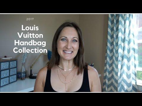 My Entire Louis Vuitton Handbag Collection; 2017