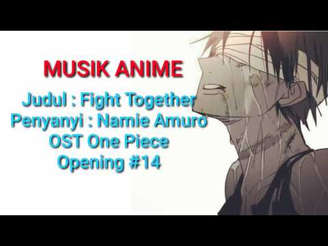 Opening  #14 Fight Together OST One Piece. (Lyrics) Song Sedih One Piece