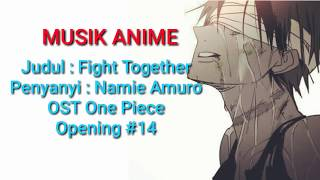 Cover images Opening  #14 Fight together OST One piece. (Lyrics) song sedih one piece
