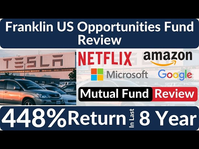 Franklin India Feeder Franklin US Opportunities Fund Review in 2021   Best Global Mutual Funds 2021