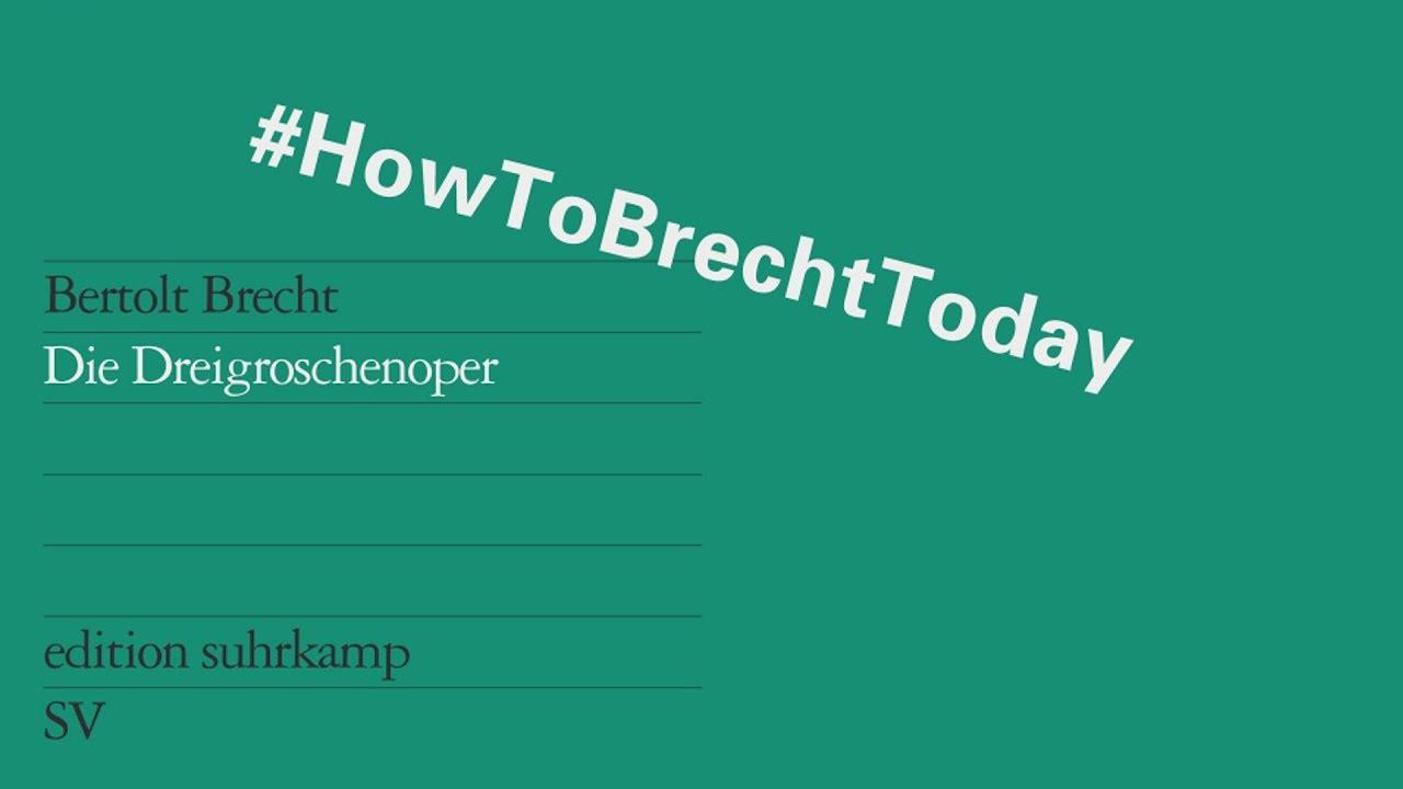 Die Dreigroschenoper Von Bertolt Brecht – HowToBrechtToday