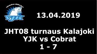 13.04.2019 (JHT08 turnaus Kalajoki) YJK - Cobrat (1-7)