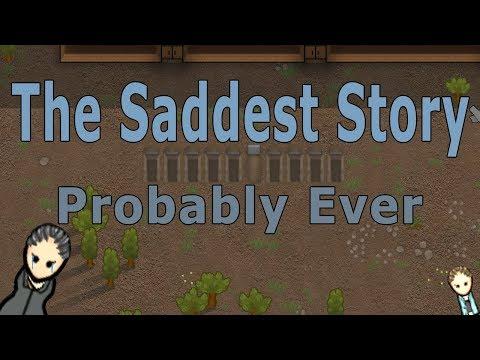 The Saddest Story Probably Ever