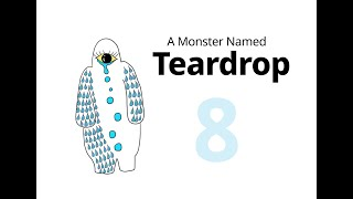 "A Monster Named Teardrop - E08: ""Distance can't stop us from spreading love."""