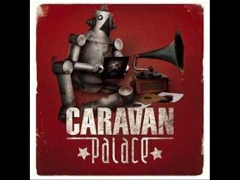 Je M'amuse - Caravan Palace