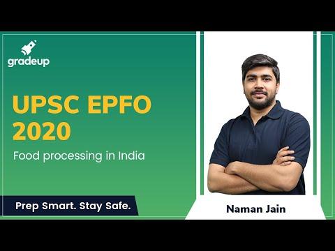 upsc-epfo-2020:-food-processing-in-india-||-gradeup