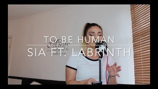 TO BE HUMAN - SIA FT. LABRINTH (COVER)