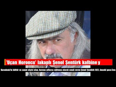 'Uçan Horoncu' Lakaplı Şenol Şentürk Kalbine Yenildi