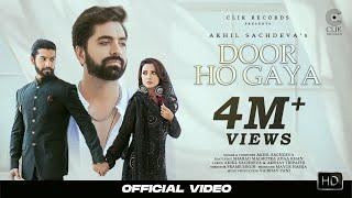 DOOR HO GAYA (OFFICIAL VIDEO) AKHIL SACHDEVA   ADAA KHAN, SHARAD MALHOTRA   AKSHAY T   HINDI SONG