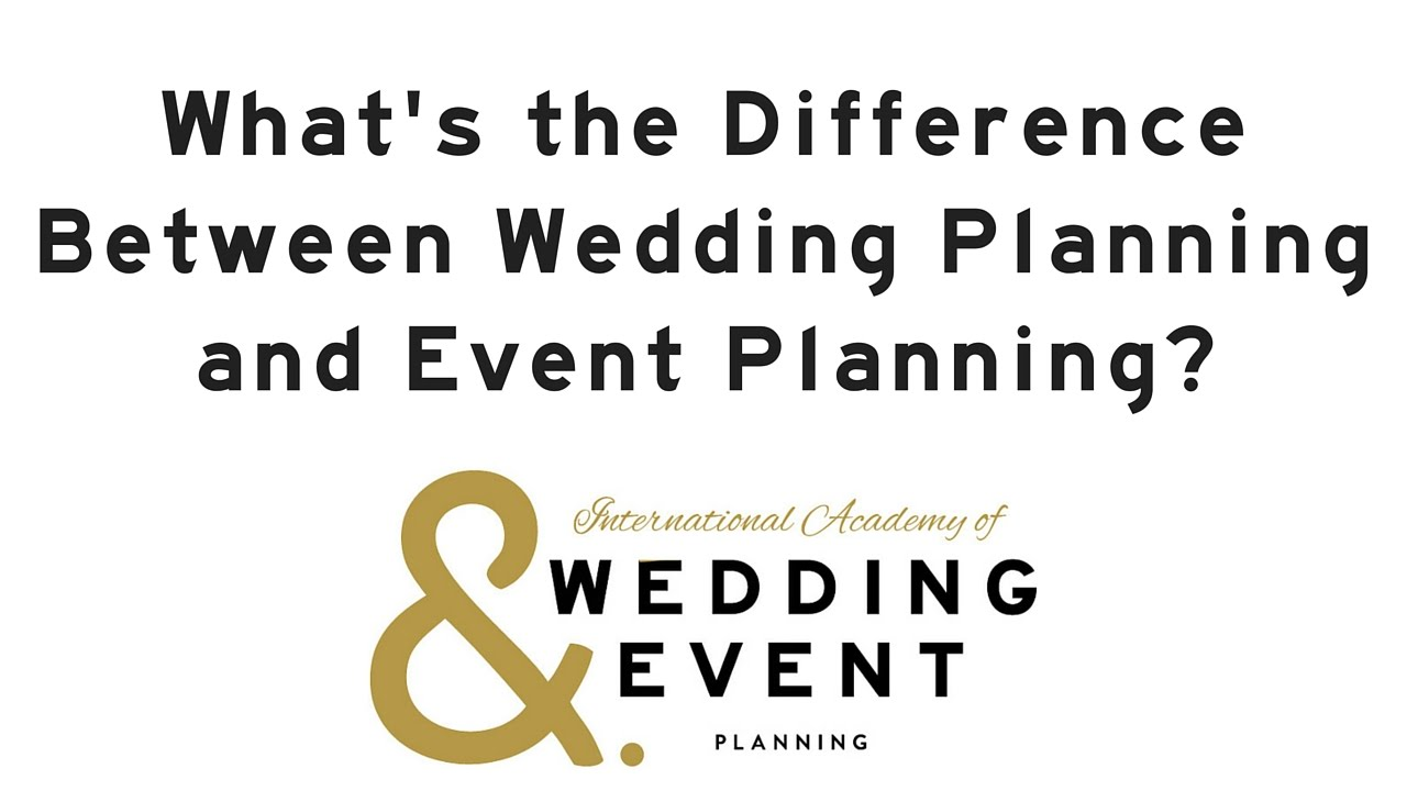 whats the difference between wedding planning and event planning youtube