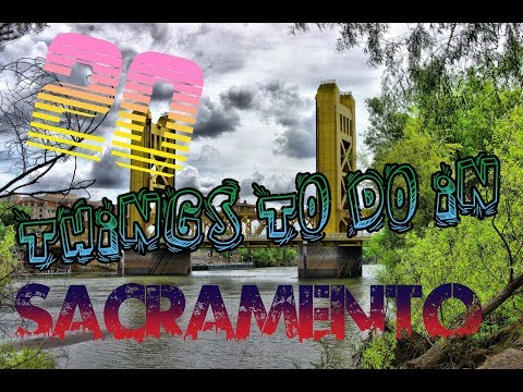 Top 20 Things To Do In Sacramento, California