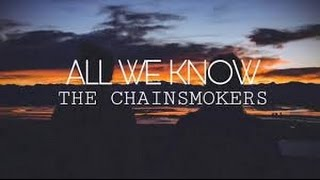 The Chainsmokers -  All We Know ft.  Phoebe Ryan Lyrics dan Terjemahan