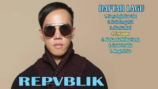 REPUBLIK 7 Lagu Paling Enak Di Dengar & Terpopuler Sepanjang Masa PLUS LIRIK - FULL ALBUM