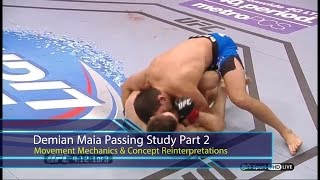 BJJ Scout: Demian Maia Study Part 2 - Movement Mechanics & Concept Reinterpretations