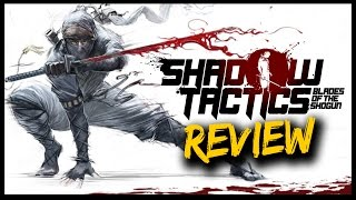 Reviewing Shadow Tactics: Blades Of The Shogun. New stealth RTS on ...