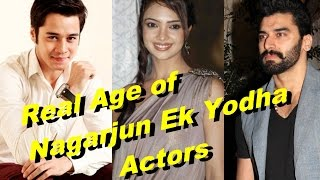 Real Age of NAGARJUNA EK YODHA Actors| TV Prime Time