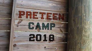 PreTeen Camp 2018 - Session 1 Recap