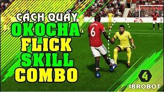CÁCH QUẨY TUYỆT KĨ COMBO SKILL OKOCHA FLICK FIFA ONLINE 4