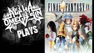 AlphaOmegaSin Plays Final Fantasy IX