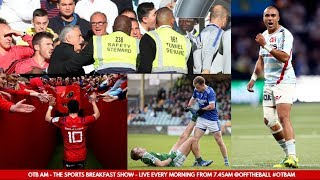 LIVE: Brawls in Kerry, Captain Seamus Coleman, Rugby Rage, Three Cheers for José | Monday's #OTBAM