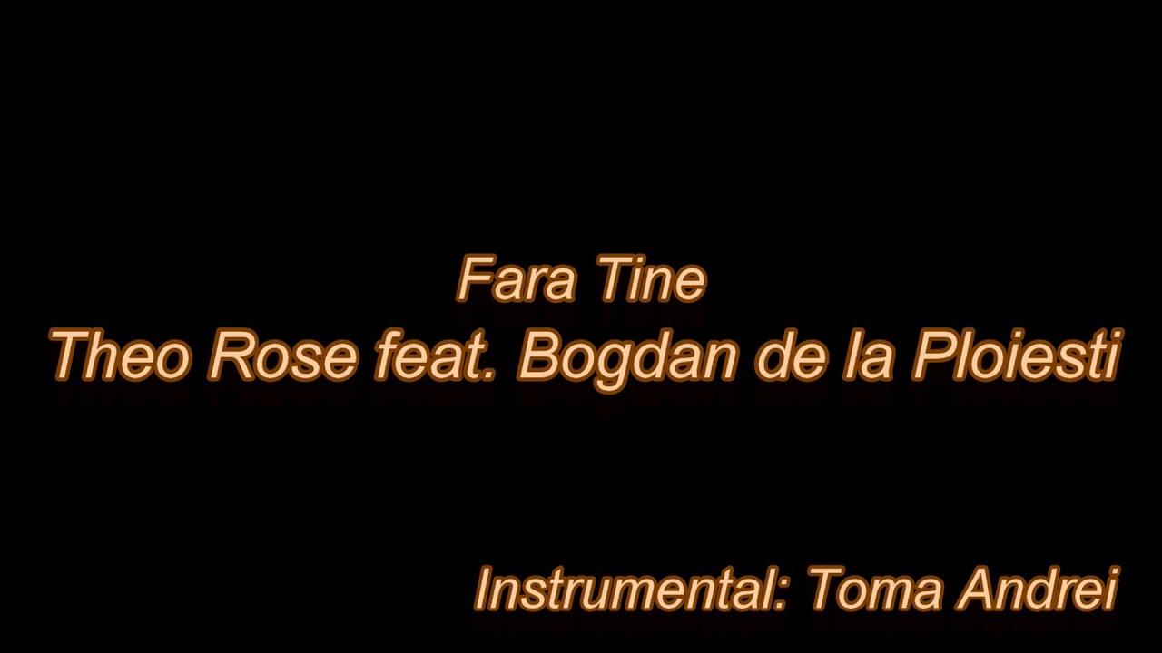 Theo Rose feat. Bogdan de la Ploiesti - Fara Tine (karaoke) | Toma Andrei