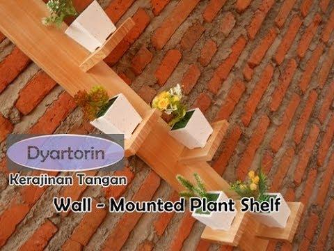 Cara Membuat Rak Dinding Unik Minimalis Pot Bunga Wall Mounted Plant Shelf Youtube