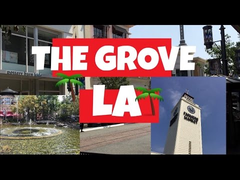 THE GROVE MALL | LOS ANGELES, CALIFORNIA