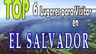 TOP 6 Lugares para visitar en El Salvador