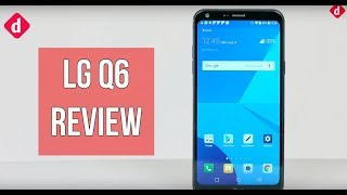 LG Q6 Review | Digit.in