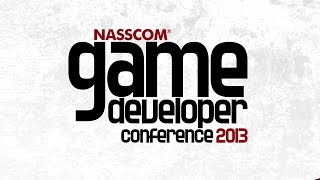 NASSCOM Game Developer Conference 2013