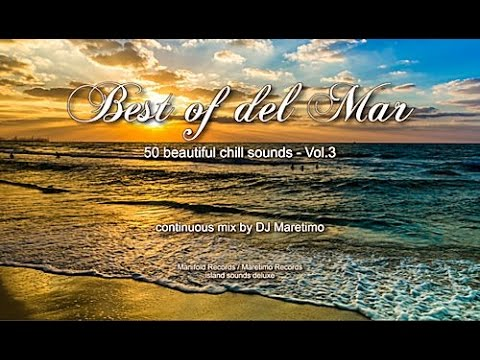 DJ Maretimo - Best Of Del Mar Vol.3 (Full Album) HD, 2018, 4+Hours, Beautiful Chill Cafe Mix