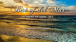 DJ Maretimo - Best Of Del Mar Vol.3 (Full Album) HD, 2014, 4 Hours, Beautiful Chill Cafe Mix
