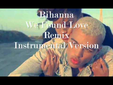 Rihanna - We Found Love (Instrumental Dance Remix)