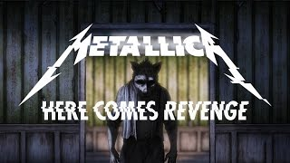 Metallica: Here Comes Revenge (Official Music Video) YouTube Videos