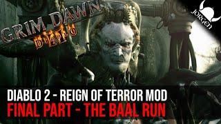 Reign of Terror Mod (Grim Dawn) - Final Part - The Baal Run - Playthrough