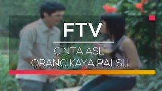 Download Video FTV SCTV  - Cinta Asli Orang Kaya Palsu MP3 3GP MP4